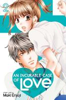 An Incurable Case of Love, Vol. 2 - An Incurable Case of Love 2 (Paperback)