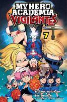 My Hero Academia: Vigilantes, Vol. 7 - My Hero Academia: Vigilantes 7 (Paperback)