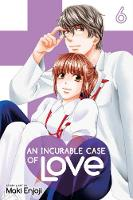 An Incurable Case of Love, Vol. 6 - An Incurable Case of Love 6 (Paperback)