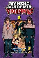 My Hero Academia: Vigilantes, Vol. 8 - My Hero Academia: Vigilantes 8 (Paperback)