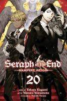 Seraph of the End, Vol. 20: Vampire Reign - Seraph of the End (Paperback)