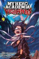 My Hero Academia: Vigilantes, Vol. 9 - My Hero Academia: Vigilantes 9 (Paperback)