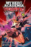 My Hero Academia: Vigilantes, Vol. 10 - My Hero Academia: Vigilantes 10 (Paperback)