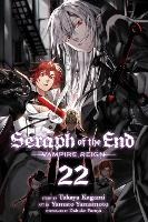 Seraph of the End, Vol. 22: Vampire Reign - Seraph of the End 22 (Paperback)