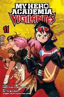 My Hero Academia: Vigilantes, Vol. 11 - My Hero Academia: Vigilantes 11 (Paperback)