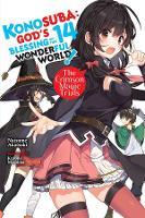 Konosuba: God's Blessing on This Wonderful World!, Vol. 14 light novel (Paperback)