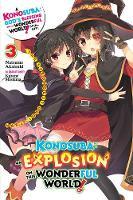 Konosuba: An Explosion on This Wonderful World!, Vol. 3 (light novel) (Paperback)