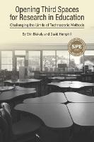Opening Third Spaces for Research in Education: Challenging the Limits of Technocratic Methods (Hardback)