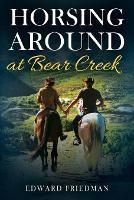 Horsing Around at Bear Creek (Paperback)