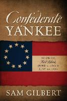 Confederate Yankee Book III: First Blood June 1, 1861 to July 22, 1861 (Paperback)