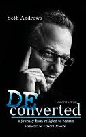 Deconverted: A Journey from Religion to Reason (Hardback)