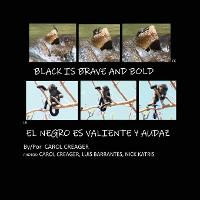 Black is Brave and Bold: El Negro Es Valiente Y Audaz (Paperback)