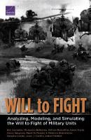 Will to Fight: Analyzing, Modeling, and Simulating the Will to Fight of Military Units (Paperback)