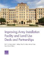 Improving Army Installation Facility and Land Use Deals and Partnerships (Paperback)