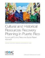Cultural and Historical Resources Recovery Planning in Puerto Rico: Natural and Cultural Resources Sector (Paperback)