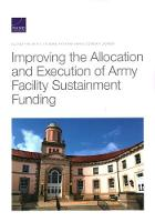 Improving the Allocation and Execution of Army Facility Sustainment Funding (Paperback)