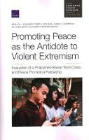 Promoting Peace as the Antidote to Violent Extremism: Evaluation of a Philippines-Based Tech Camp and Peace Promotion Fellowship (Paperback)