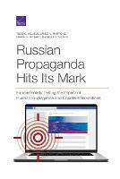 Russian Propaganda Hits Its Mark: Experimentally Testing the Impact of Russian Propaganda and Counter-Interventions (Paperback)