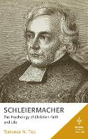 Schleiermacher: The Psychology of Christian Faith and Life - Mapping the Tradition (Hardback)