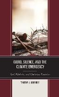 Word, Silence, and the Climate Emergency: God, Ekklesia, and Christian Doctrine (Hardback)