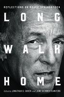 Long Walk Home: Reflections on Bruce Springsteen (Hardback)
