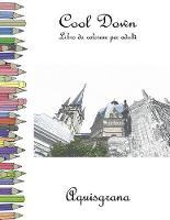 Cool Down - Libro da colorare per adulti: Aquisgrana (Paperback)