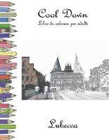 Cool Down - Libro da colorare per adulti: Lubecca (Paperback)