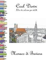 Cool Down - Libro da colorare per adulti: Monaco (Paperback)