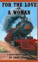 For the Love of a Woman: A Balum Series Western #4 - Balum Series Western 4 (Paperback)