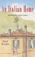 An Italian Home: Settling by Lake Como - Italian Trilogy 1 (Paperback)
