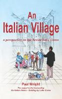 An Italian Village: A Perspective On Life Beside Lake Como - Italian Trilogy 2 (Paperback)