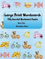 Large Print Wordsearch: Fifty Assorted Wordsearch Puzzles - Assorted Wordsearch 1 (Paperback)