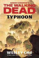 Robert Kirkman's The Walking Dead: Typhoon (Hardback)