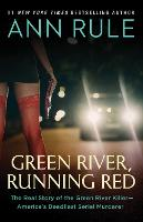 Green River, Running Red: The Real Story of the Green River Killer-America's Deadliest Serial Murderer (Paperback)