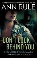Don't Look Behind You: Ann Rule's Crime Files #15 (Paperback)