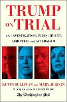 Trump on Trial: The Investigation, Impeachment, Acquittal and Aftermath (Hardback)