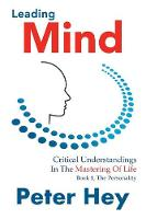 Leading Mind: Critical Understandings in the Mastering of Life (Paperback)