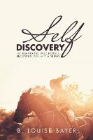 Self Discovery: By Taming the Wild Horses Becoming Our Better Selves (Paperback)