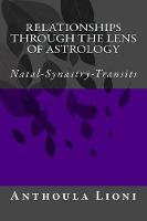 Relationships through the Lens of Astrology: Natal-Synastry-Transits (Paperback)