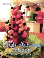 The Fruit Advent Calendar: Family Fun All December Long! (Paperback)
