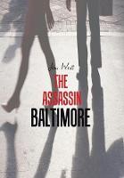 The Assassin Baltimore (Hardback)