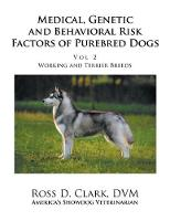 Medical, Genetic and Behavioral Risk Factors of Purebred Dogs Working and Terrier Breeds
