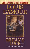 Reilly's Luck: A Novel - Louis L'Amour's Lost Treasures (Paperback)
