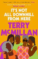 It's Not All Downhill From Here: A Novel (Paperback)