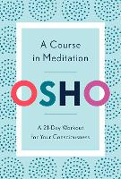 A Course in Meditation: A 21-Day Workout for Your Consciousness (Paperback)