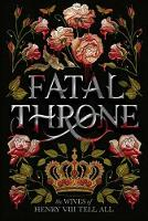 Fatal Throne: The Wives of Henry VIII Tell All (Paperback)