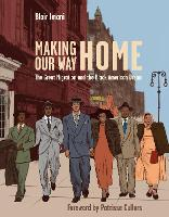 Making Our Way Home: The Great Migration and the Black American Dream (Hardback)