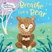 Mindfulness Moments for Kids: Breathe Like a Bear - Mindfulness Moments For Kids (Board book)