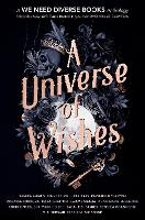 A Universe of Wishes: A We Need Diverse Books Anthology (Hardback)