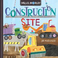 Hello, World! Construction Site - Hello, World! (Board book)
